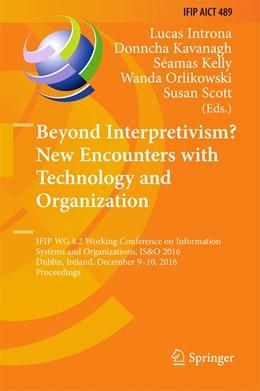 Abbildung von Introna / Kavanagh | Beyond Interpretivism? New Encounters with Technology and Organization | 1. Auflage | 2016 | 489 | beck-shop.de