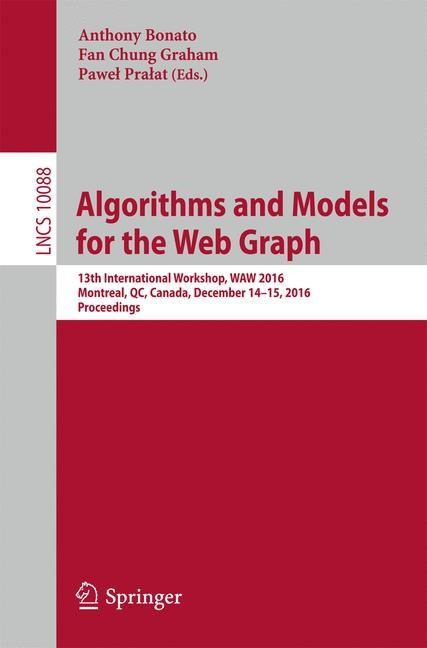Abbildung von Bonato / Graham / Pralat | Algorithms and Models for the Web Graph | 1st ed. 2016 | 2016