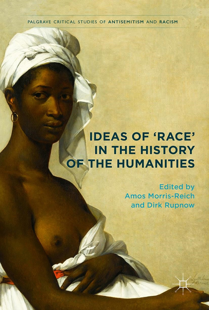 Ideas of 'Race' in the History of the Humanities | Morris-Reich / Rupnow | 1st ed. 2017, 2017 | Buch (Cover)