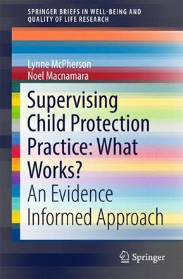 Abbildung von McPherson / Macnamara | Supervising Child Protection Practice: What Works? | 1st ed. 2017 | 2016 | An Evidence Informed Approach