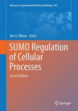 Abbildung von Wilson   SUMO Regulation of Cellular Processes   2nd ed. 2017   2017   963