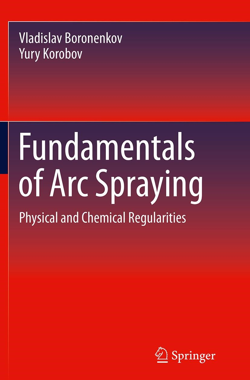 Fundamentals of Arc Spraying | Boronenkov / Korobov | Softcover reprint of the original 1st ed. 2015, 2016 | Buch (Cover)