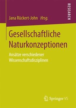 Abbildung von Rückert-John | Gesellschaftliche Naturkonzeptionen | 1. Auflage | 2016 | beck-shop.de