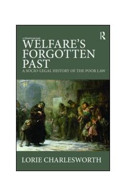 Abbildung von Charlesworth   Welfare's Forgotten Past   2009   A Socio-Legal History of the P...
