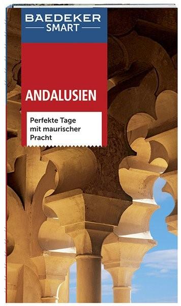 Baedeker SMART Reiseführer Andalusien | Bourmer / Hannigan / Quintero | 2. Auflage, 2016 | Buch (Cover)