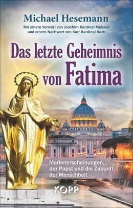 Abbildung von Hesemann   Das letzte Geheimnis von Fatima   2016   Marienerscheinungen, der Papst...