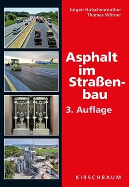Abbildung von Hutschenreuther / Wörner   Asphalt im Straßenbau   3. Auflage   2017   beck-shop.de