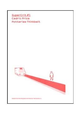 Abbildung von Rattenbury / Hardingham | Cedric Price: Potteries Thinkbelt | 2007 | SuperCrit #1