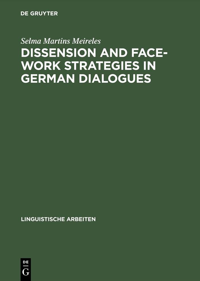 Abbildung von Meireles   Dissension and Face-work Strategies in German Dialogues   Reprint 2015   2002