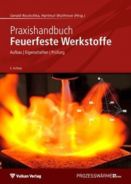 Abbildung von Routschka / Wuthnow | Praxishandbuch Feuerfeste Werkstoffe | 6. Auflage | 2017 | beck-shop.de