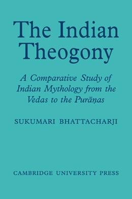 Abbildung von Bhattacharji | The Indian Theogony | 2007 | A Comparative Study of Indian ...