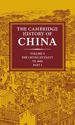 Abbildung von Peterson | The Cambridge History of China: Volume 9, Part 1, The Ch'ing Empire to 1800 | 2002