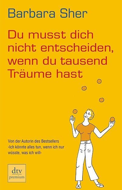Du musst dich nicht entscheiden, wenn du tausend Träume hast, 2008 | Buch (Cover)