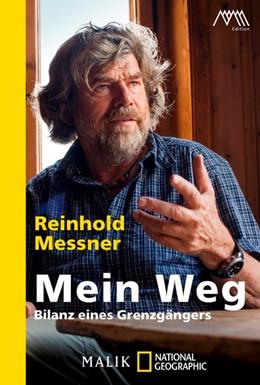 Abbildung von Messner | Mein Weg | 2017 | Bilanz eines Grenzgängers
