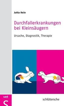 Abbildung von Hein   Durchfallerkrankungen bei Kleinsäugern   1. Auflage   2016   beck-shop.de