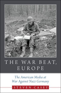Abbildung von Casey | The War Beat, Europe | 2017 | The American Media at War Agai...