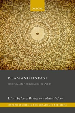 Abbildung von Bakhos / Cook   Islam and its Past   2017   Jahiliyya, Late Antiquity, and...