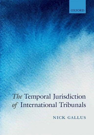 Abbildung von Gallus   The Temporal Jurisdiction of International Tribunals   2017