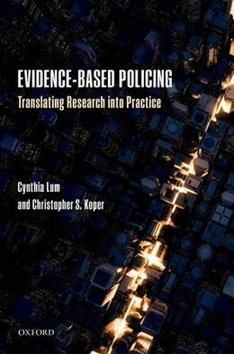 Abbildung von Lum / Koper | Evidence-Based Policing | 2017 | Translating Research into Prac...