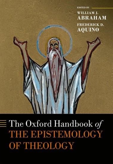 Abbildung von Abraham / Aquino | The Oxford Handbook of the Epistemology of Theology | 2017