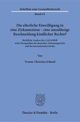 Abbildung von Schmid | Die elterliche Einwilligung in eine Zirkumzision – eine unzulässige Beschneidung kindlicher Rechte? | 2016 | Rechtliche Analyse des § 1631d... | 41