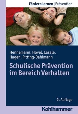 Abbildung von Hennemann / Hövel / Casale | Schulische Prävention im Bereich Verhalten | 2. Auflage | 2017 | Bd 19