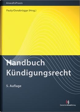 Abbildung von Pauly / Osnabrügge (Hrsg.)   Handbuch Kündigungsrecht   5. Auflage   2017   beck-shop.de
