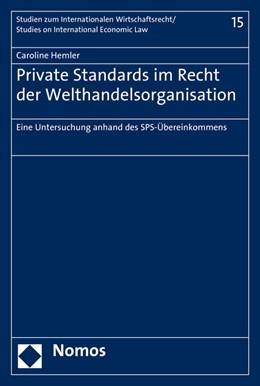 Abbildung von Hemler | Private Standards im Recht der Welthandelsorganisation | 1. Auflage | 2016 | beck-shop.de