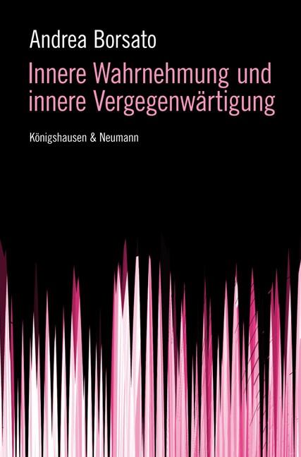 Innere Wahrnehmung und innere Vergegenwärtigung | Borsato, 2009 | Buch (Cover)