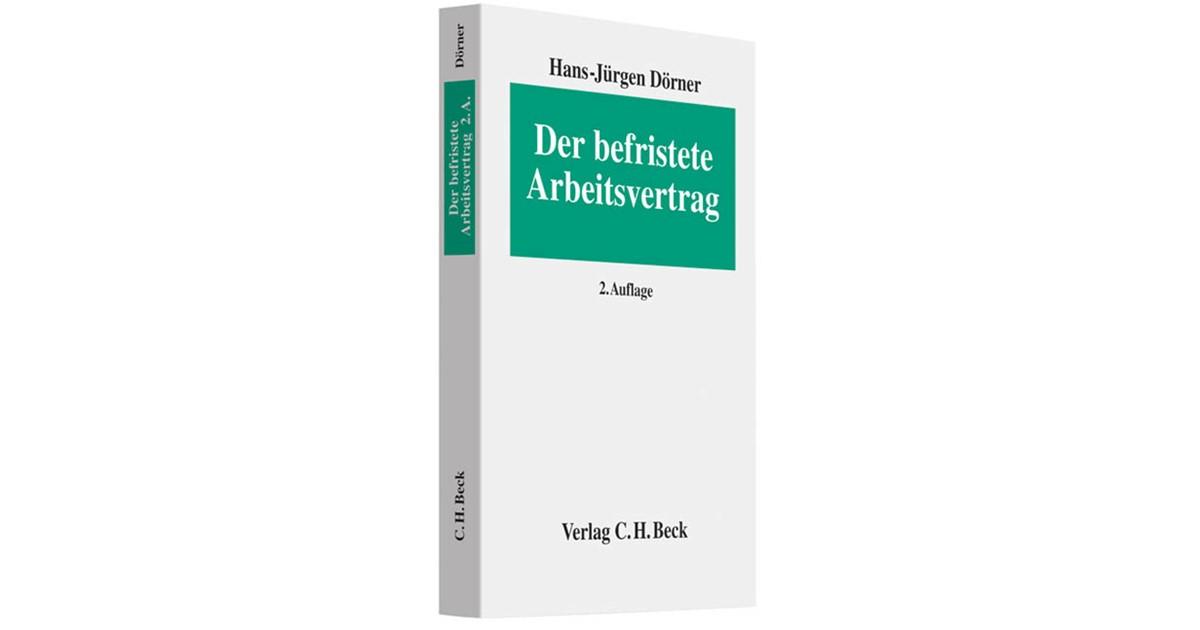 Der Befristete Arbeitsvertrag Dörner 2 Neubearbeitete Auflage