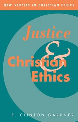 Abbildung von Gardner | Justice and Christian Ethics | 2009