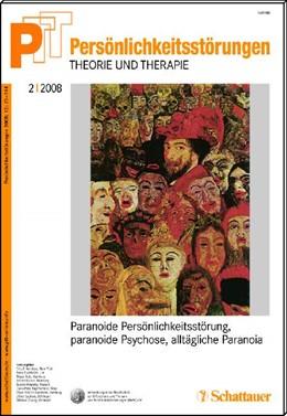 Abbildung von Kernberg   Persönlichkeitsstörungen PTT / Paranoide Persönlichkeitsstörung, paranoide Psychose, alltägliche Paranoia   2008   Band 2/2008