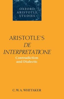 Abbildung von Whitaker | Aristotle's De Interpretatione | 1996 | Contradiction and Dialectic