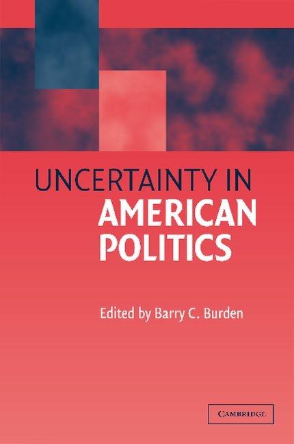 Abbildung von Burden | Uncertainty in American Politics | 2003