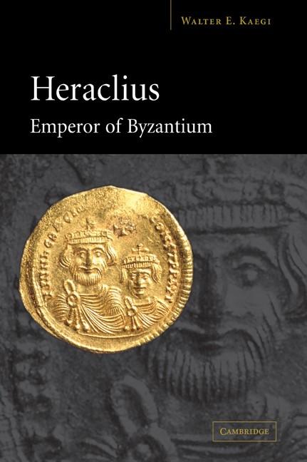 Abbildung von Kaegi | Heraclius, Emperor of Byzantium | 2007