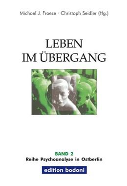 Abbildung von Seidler / Froese   Leben im Übergang   1. Auflage   2002   beck-shop.de