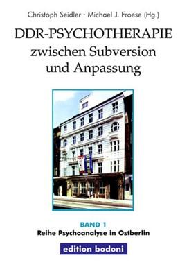 Abbildung von Seidler / Froese | DDR-Psychotherapie zwischen Subversion und Anpassung | 1. Auflage | 2002 | beck-shop.de