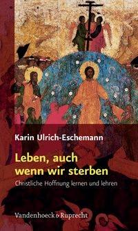 Abbildung von Ulrich-Eschemann | Leben, auch wenn wir sterben | 1. Auflage | 2008