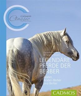 Abbildung von Slawik / Geipert | Legendäre Pferde der Berber | 1. Auflage | 2016 | beck-shop.de