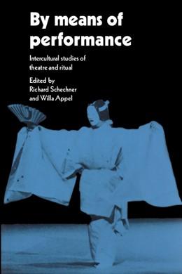 Abbildung von Schechner / Appel | By Means of Performance | 1990