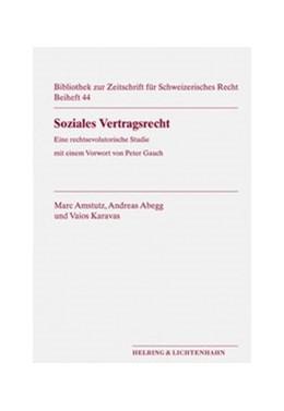 Abbildung von Amstutz / Abegg / Karavas | Soziales Vertragsrecht | 2006 | Eine rechtsevolutorische Studi... | 44