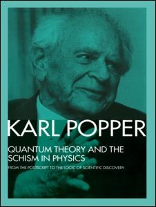 Abbildung von Popper / Bartley, III | Quantum Theory and the Schism in Physics | 1989