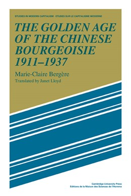 Abbildung von Bergère | The Golden Age of the Chinese Bourgeoisie 1911-1937 | 2009