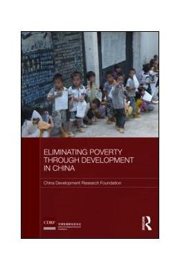Abbildung von China Development Research Foundation | Eliminating Poverty Through Development in China | 2008