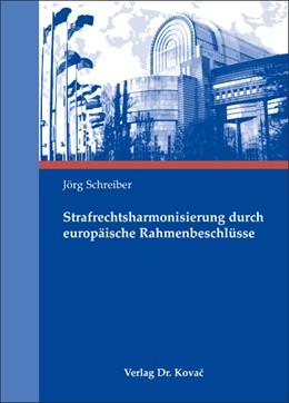 Abbildung von Schreiber | Strafrechtsharmonisierung durch europäische Rahmenbeschlüsse | 2008 | 51