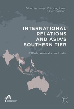 Abbildung von Rozman / Liow | International Relations and Asia's Southern Tier | 1. Auflage | 2017 | beck-shop.de