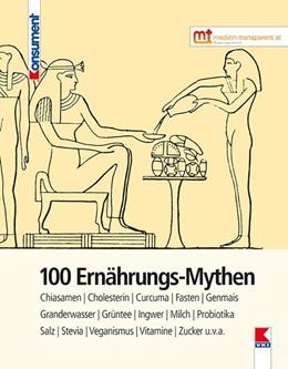 Abbildung von 100 Ernährungs-Mythen | 1. Auflage | 2016 | beck-shop.de