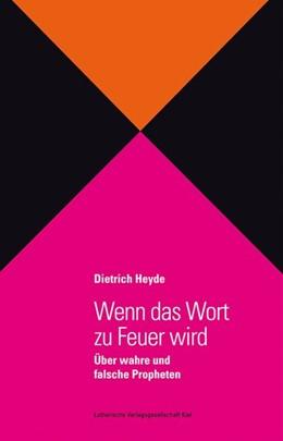 Abbildung von Heyde | Wenn das Wort zu Feuer wird | 1. Auflage | 2016 | beck-shop.de