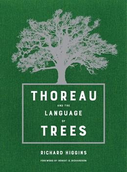 Abbildung von Higgins | Thoreau and the Language of Trees | 1. Auflage | 2017 | beck-shop.de