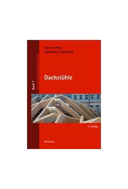 Abbildung von Pech / Hollinsky   Dachstühle   2. Auflage   2017   beck-shop.de